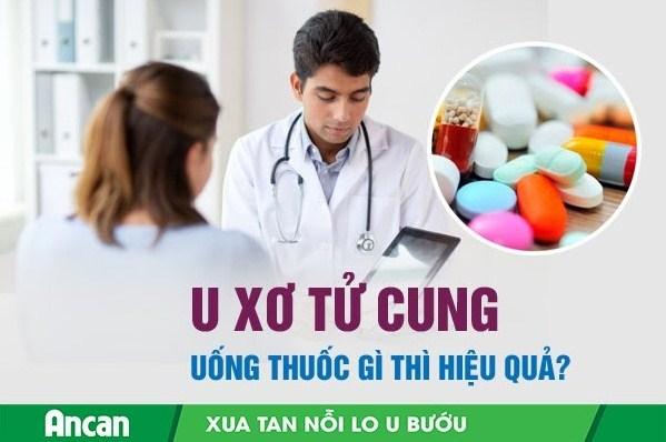 U xơ tử cung uống thuốc gì thì hiệu quả?